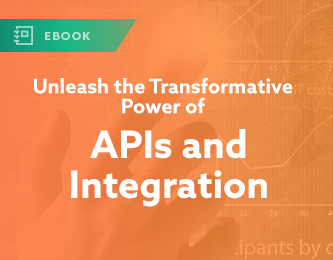 Unleash the Transformative Power of APIs and Integration eBook