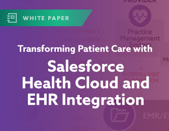 Transforming Patient Care with Salesforce Health Cloud and EHR Integration White Paper