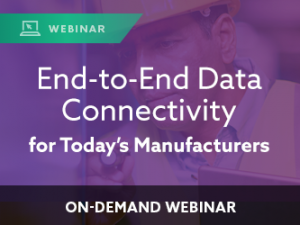 End-to-End Data Connectivity For Today's Manufacturers