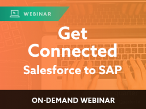 Get Connected: Salesforce to SAP