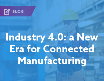 blog-Industry-4.0-a New-Era-for-Connected-Manufacturing