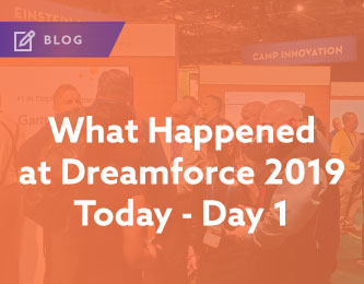 Blog: What Happened at Dreamforce 2019 Today - Day 1