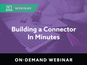 Building a Connector In Minutes