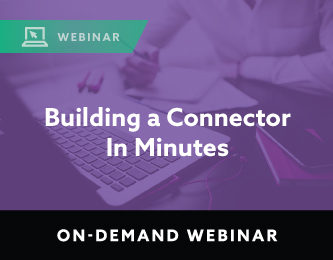 webinar-building-a-connector-in-minutes-on-demand
