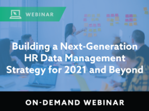 Building a Next-Generation HR Data Management Strategy for 2021 and Beyond