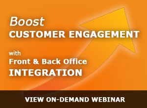 Webinar – Boost Customer Engagement through Front and Back Office Integration – 6/26