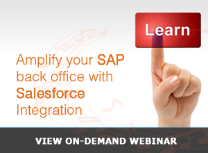 Webinar – Amplify your SAP back office with Salesforce Integration – 11/7/13