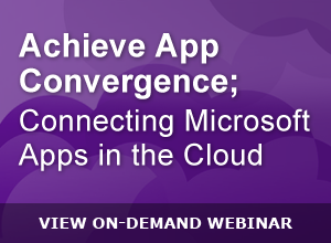 Webinar – Achieve App Convergence; Converting Microsoft Apps in the Cloud 3-31-15