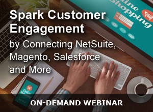 Webinar – Spark Customer Engagement by Connecting all of your Solutions to NetSuite 092315