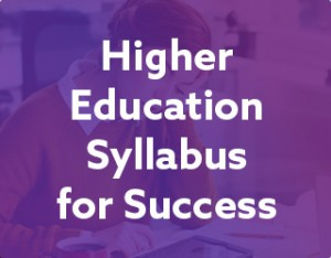 Higher Education: Syllabus for Success