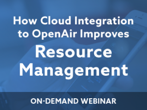 How Cloud Integration to OpenAir Improves Resource Management