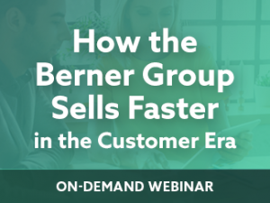 How the Berner Group Sells Faster in the Customer Era