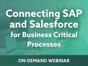 Connecting SAP and Salesforce for Business Critical Processes