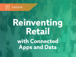 Reinventing Retail with Connected Apps and Data