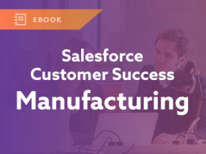 Salesforce Customer Success: Manufacturing