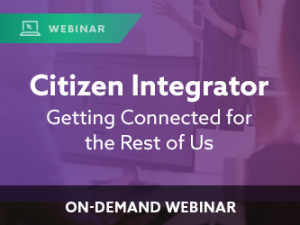 Citizen Integrator: Getting Connected for the Rest of Us