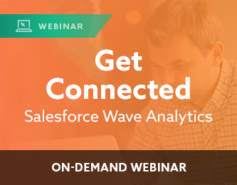 Get Connected – Salesforce Wave Analytics
