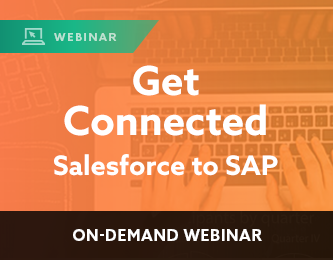 Webinar: Get Connected: Salesforce to SAP