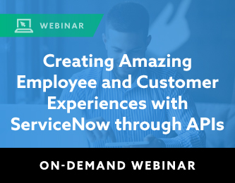Creating Amazing Employee and Customer Experiences with ServiceNow through APIs Graphic
