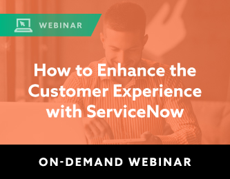 How to Enhance the Customer Experience with ServiceNow Graphic