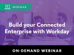 Build Your Connected Enterprise with Workday