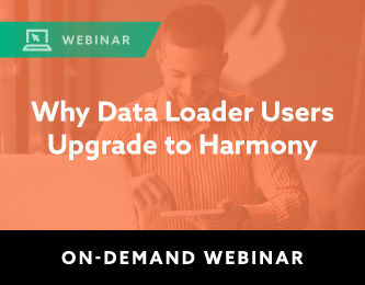 Why Data Loader Users Upgrade to Harmony