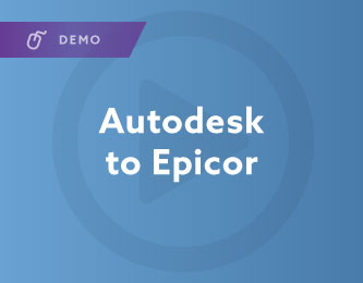 Autodesk to Epicor Demo