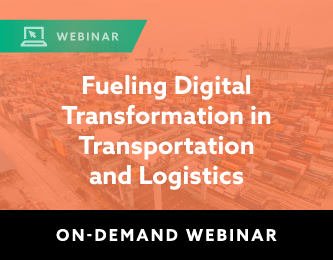 On-Demand Webinar: Fueling Digital Transformation in Transportation and Logistics
