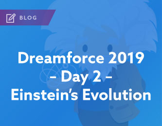 Dreamforce 2019 - Day 2 - Einstein's Evolution