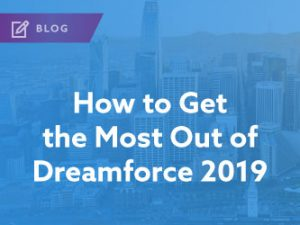 How to Get the Most Out of Dreamforce 2019
