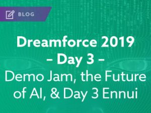 Dreamforce 2019 – Day 3 – Demo Jam, the Future of AI, and Day 3 Ennui